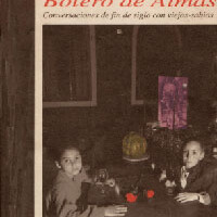 BOLERO DE ALMAS: conversaciones de fin de siglo con viejos sabios (1996)