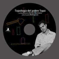 TOPOLOGIA DEL POBRE TOPO: Vida y obra de Rodrigo Lira (2000)